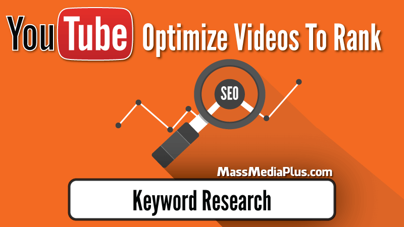 Optimize YouTube Videos To Rank - Keyword Research